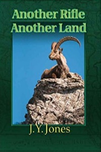 Another Rifle, Another Land by J.Y. Jones