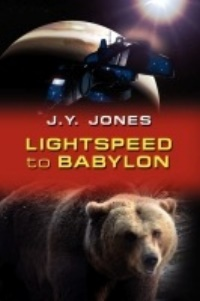 Lightspeed to Babylon by J.Y. Jones