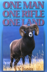 One Man, One Rifle, One Land by J.Y. Jones