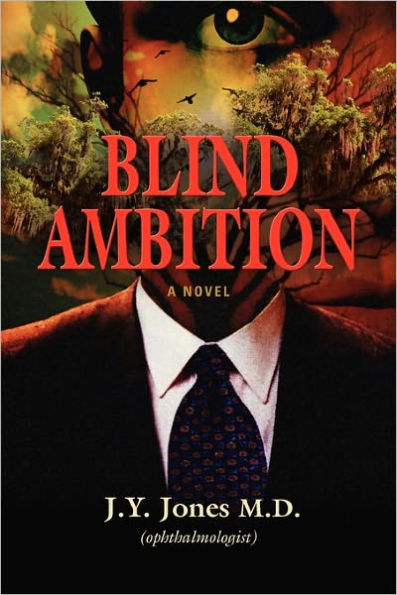 Blind Ambition: A Novel by J.Y. Jones