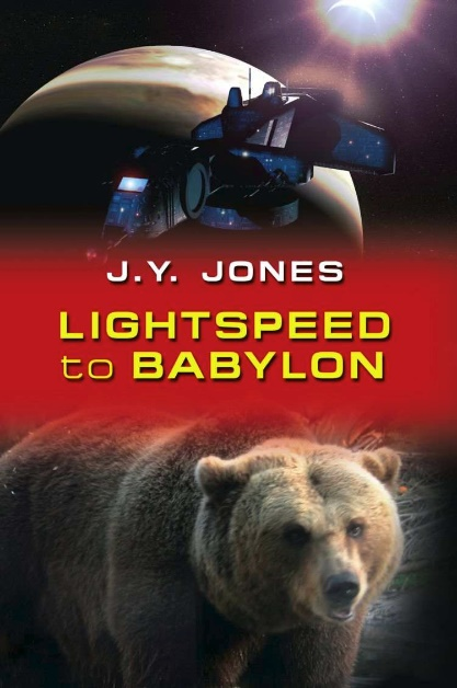 Lightspeed To Babylon by J.Y. Jones